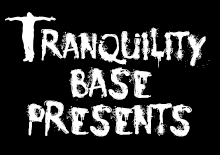 Tranquility Base Presents